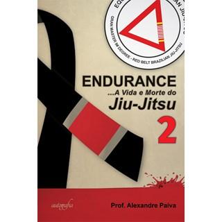 Livro Endurance: a Vida e Morte do Jiu-Jitsu, Volume 2 - Paiva - Autografia