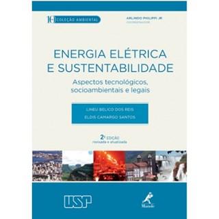 Livro - Energia Elétrica e Sustentabilidade - Aspectos Tecnológicos Socioambientais e Legais - Reis