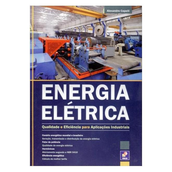 Livro - Energia Elétrica - Qualidade e Eficiência Para Aplicações Industriais - Capelli