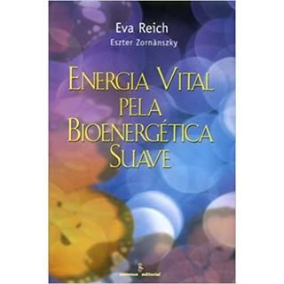 Livro - Energia Vital Pela Bioenergética Suave - Reich - Summus