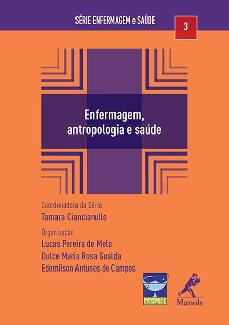 Livro - Enfermagem, Antropologia e Saúde - Melo ***