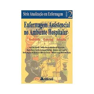 Livro - Enfermagem Assistencial no Ambiente Hospitalar - Série Atualização em Enfermagem - Vol 2 - Santos