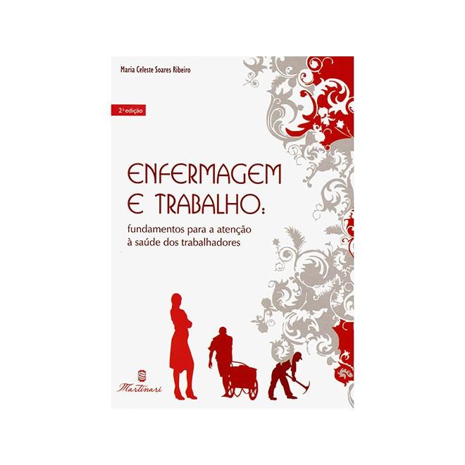 Livro - Enfermagem e Trabalho - Fundamentos para a Atenção à Saúde dos  Trabalhadores - Ribeiro 5d8e731e25e