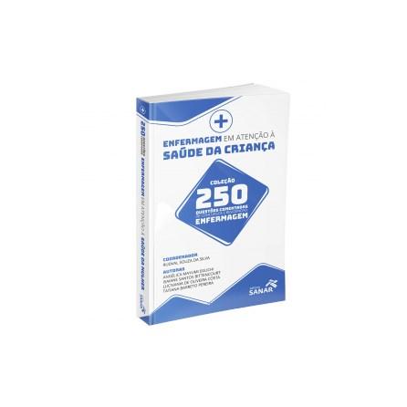 Livro - Enfermagem em Atenção à Saúde da Criança para Concursos e Residências - 250 Questões Comentadas - Silva