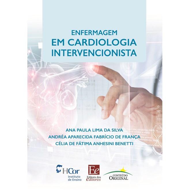Livro - Enfermagem em Cardiologia Intervencionista - Silva
