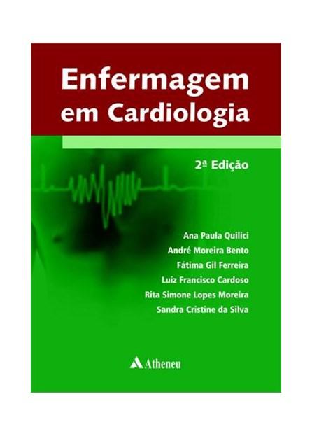Livro - Enfermagem em Cardiologia - Quilici