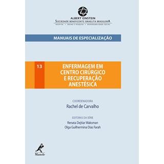 Livro - Enfermagem em Centro Cirúrgico e Recuperação Anestésica - Manuais de Especialização Albert Einstein - Carvalho