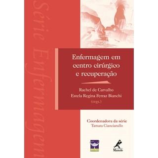 Livro - Enfermagem em Centro Cirúrgico e Recuperação - Carvalho
