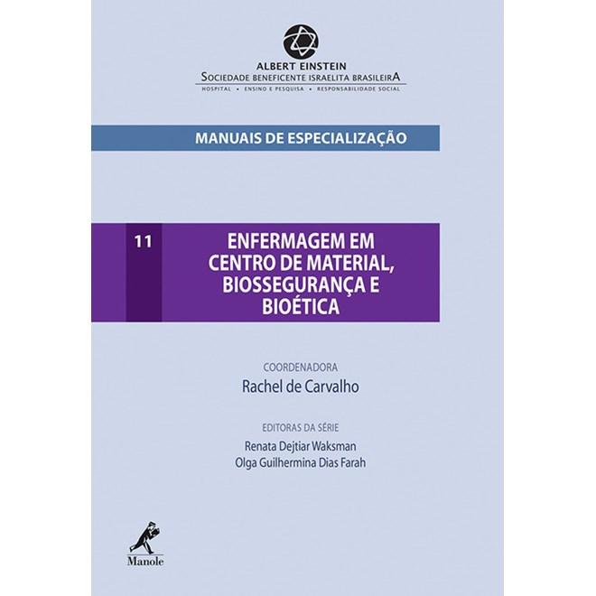 Livro - Enfermagem em Centro de Material, Biossegurança e Bioética - Manuais de Especialização Albert Einstein - Carvalho