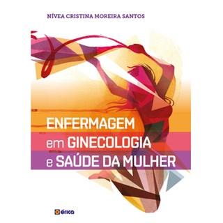 Livro - Enfermagem em Ginecologia e Saúde da Mulher - Santos
