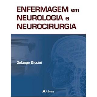 Livro - Enfermagem em Neurologia e Neurocirurgia - Diccini
