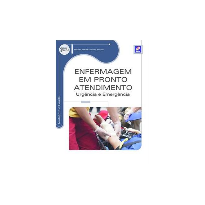 Livro - Enfermagem em Pronto Atendimento - Urgência e Emergência - Santos