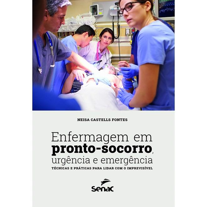Livro Enfermagem em Pronto-Socorro, Urgência e Emergência - Fontes - Senac