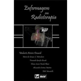 Livro - Enfermagem em Radioterapia - Atlas e Texto - Denardi***
