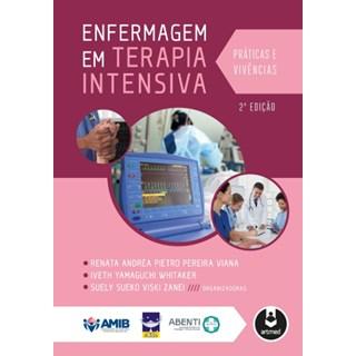 Livro - Enfermagem em Terapia Intensiva: Práticas e Vivências - Viana