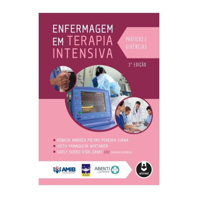 Livro Enfermagem em Terapia Intensiva: Práticas e Vivências - Viana