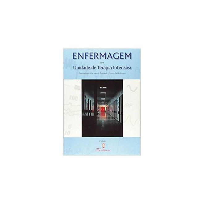 Livro - Enfermagem em Unidade de Terapia Intensiva - Cheregatti <>