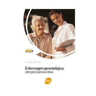 Livro - Enfermagem Gerontológica - Atenção à Pessoa Idosa - Vono