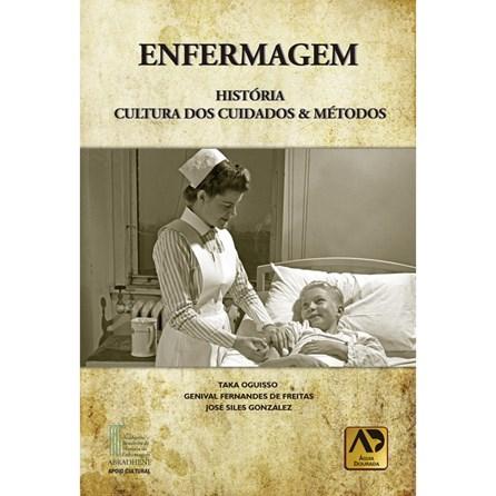 Livro - Enfermagem - História, Cultura dos Cuidados & Métodos - Oguisso