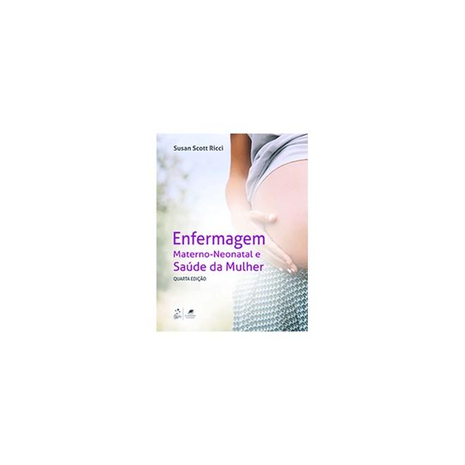 Livro - Enfermagem Materno-Neonatal e Saúde da Mulher - Ricci