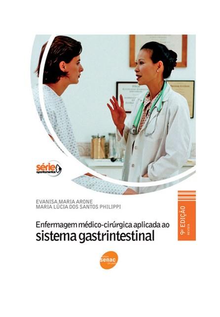 Livro - Enfermagem médico-cirúrgica aplicada ao Sistema Gastrintestinal - Arone