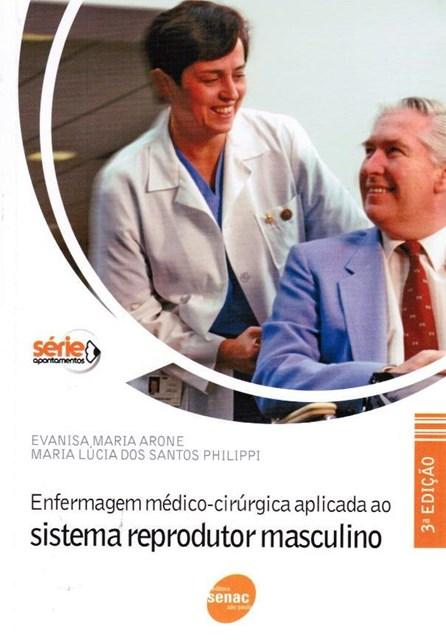 Livro - Enfermagem Médico-Cirúrgica Aplicada ao Sistema Reprodutor Masculino - Arone