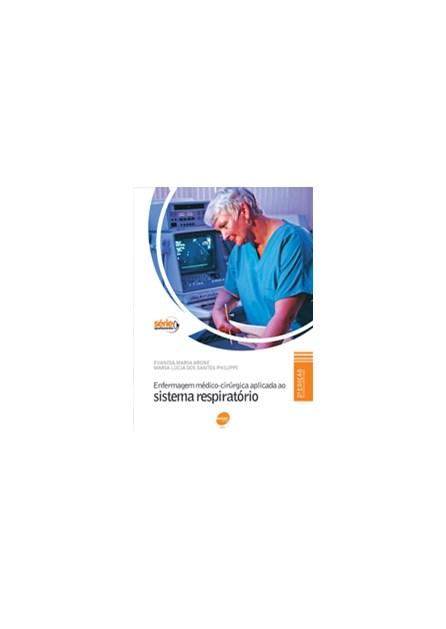 Livro - Enfermagem Médico-Cirúrgica Aplicada ao Sistema Respiratório - Arone