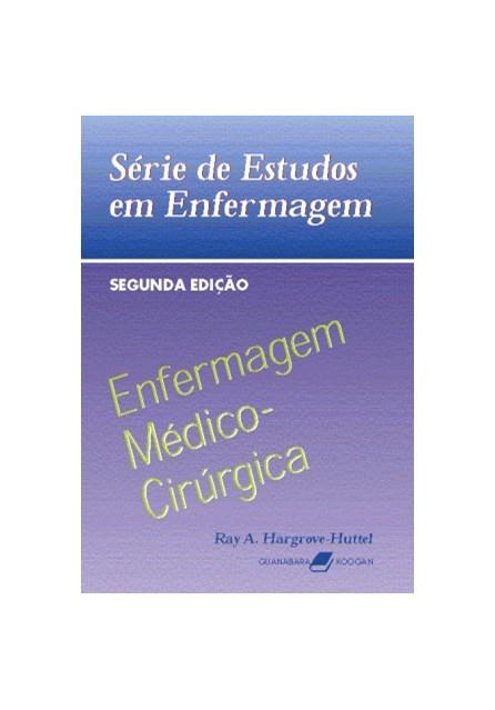 Livro - Enfermagem Médico- Cirúrgica -Série de Estudos em Enfermagem - Hargrove-Huttel