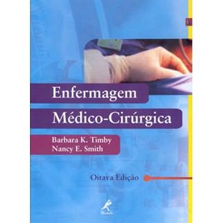 Livro - Enfermagem Médico Cirúrgica - Timby***