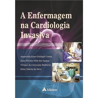 Livro - Enfermagem na Cardiologia Invasiva - Cunha