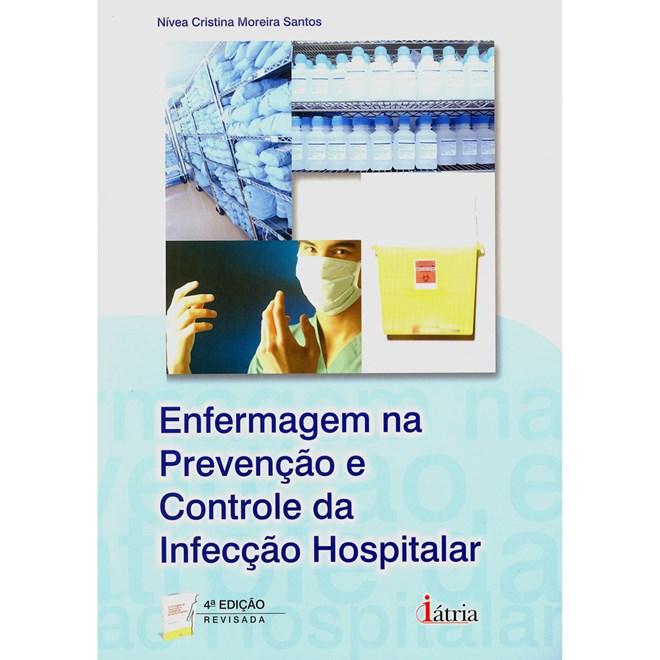 Livro - Enfermagem na Prevenção e Controle da Infecção Hospitalar - Santos 4db344cacd
