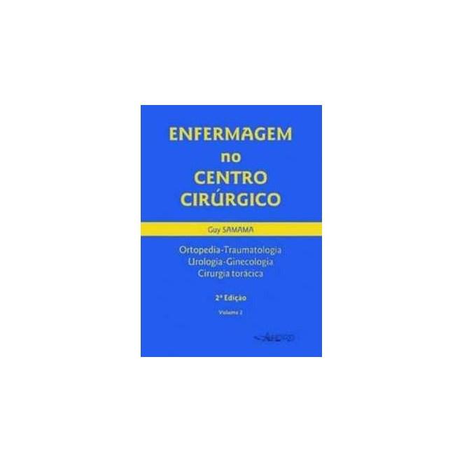 Livro - Enfermagem no Centro Cirúrgico - 2ª Edição - Volume II - Samama