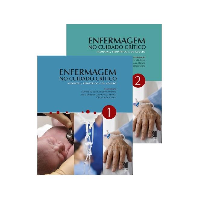 Livro - Enfermagem no Cuidado Crítico - Neonatal, Pediátrico e de Adulto - 2 Volumes - Viana