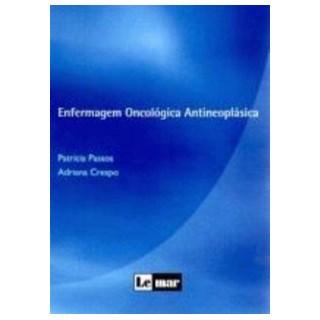 Livro - Enfermagem Oncológica Antineoplásica - Passos ***