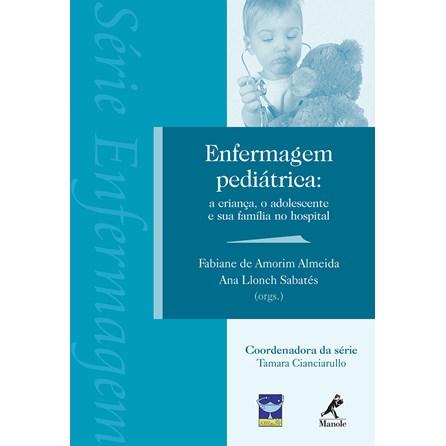 Livro - Enfermagem Pediátrica: a criança, o adolescente e sua família - Almeida