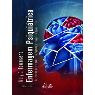 Livro - Enfermagem Psiquiátrica - Conceitos de Cuidados na Prática Baseada em Evidências - Townsend
