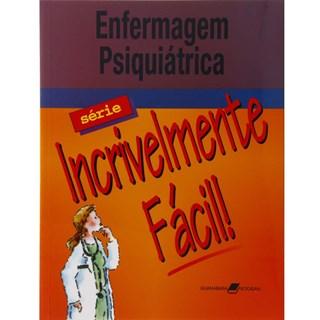 Livro - Enfermagem Psiquiátrica - Incrivelmente Fácil - Springhouse ***