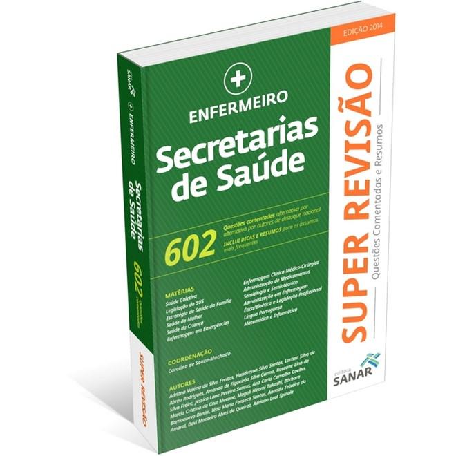 Livro - Enfermeiro Secretarias de Saúde - 602 Questões Comentadas e Resumos - Super Revisão - Machado