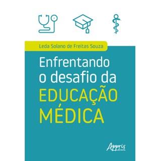 Livro - Enfrentando o Desafio da Educação Médica - Souza
