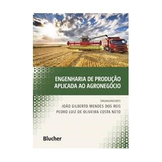 Livro - Engenharia de Produção Aplicada ao Agronegócio - Dos Reis