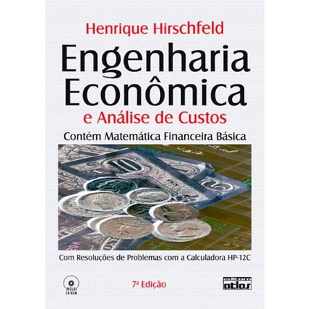 Livro - Engenharia Econômica e Análise de Custos: Resolução dos Problemas com a Calculadora HP-12C - Hirschfeld