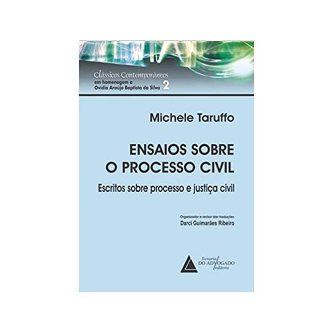 Livro - Ensaios Sobre o Processo Civil - Escritos Sobre Processo e Justiça Civil - Taruffo