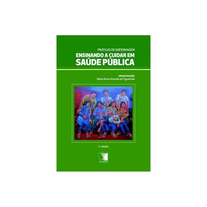 Livro - Ensinando a Cuidar em Saúde Pública - Figueiredo***