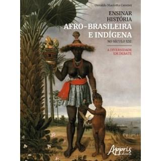 Livro - Ensinar História Afro-Brasileira e Indígena No Século XXI - Cerezer