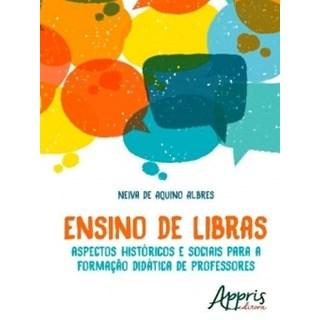 Livro - Ensino de Libras - Aspectos Históricos e Sociais Para a Formação Didática de Professores - Albres
