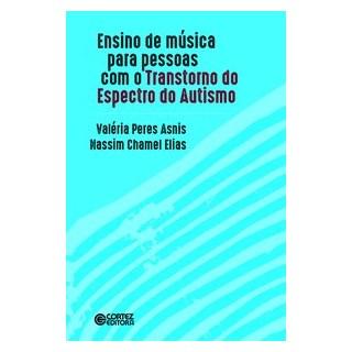 Livro - Ensino de música para as pessoas com o Transtorno do Espectro do Autismo - Asnis 1º edição