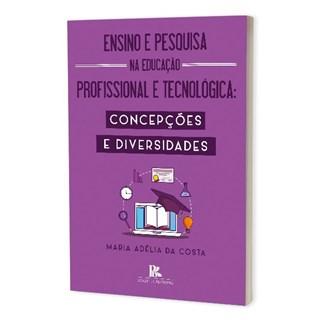 Livro - Ensino e Pesquisa na Educação Profissional e Tecnológica - Costa - Brazil Publishing