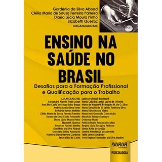 Livro - Ensino na Saúde no Brasil - Desafios para a Formação Profissional e Qualificação para o Trabalho - Abbad