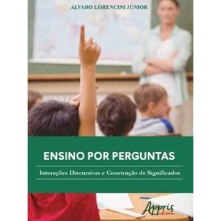 Livro - Ensino por Perguntas: Interações Discursivas e Construção de Significados - Lorencini Júnior