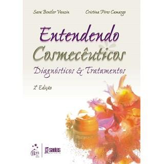 Livro - Entendendo Cosmecêuticos - Diagnósticos e Tratamentos - Vanzin